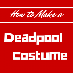How to Make a Deadpool Costume